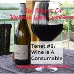 Tenet #8 – Wine Is A Consumable