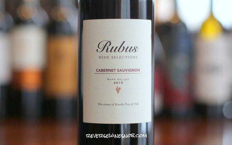Rubus Napa Valley Cabernet Sauvignon - Napa-licious!