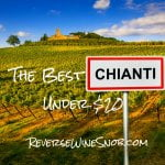 The Best Chianti Under $20 - The Reverse Wine Snob Picks!