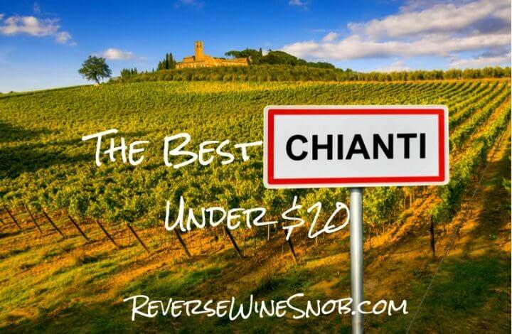The Best Chianti Under $20 - The Reverse Wine Snob Picks!