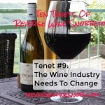 Tenet #9 - The Wine Industry Needs To Change
