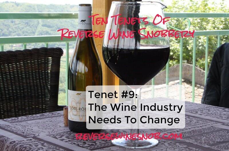 Tenet #9 - The Wine Industry Needs To Change