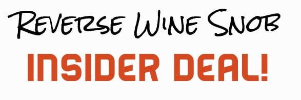 Reverse Wine Snob Insider Deals