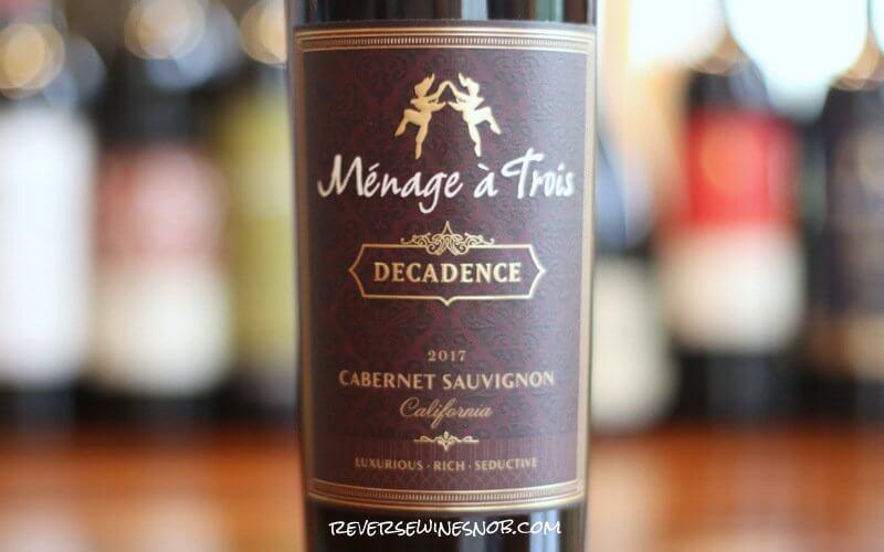 Menage a Trois Decadence Cabernet Sauvignon – A Pleasant Surprise