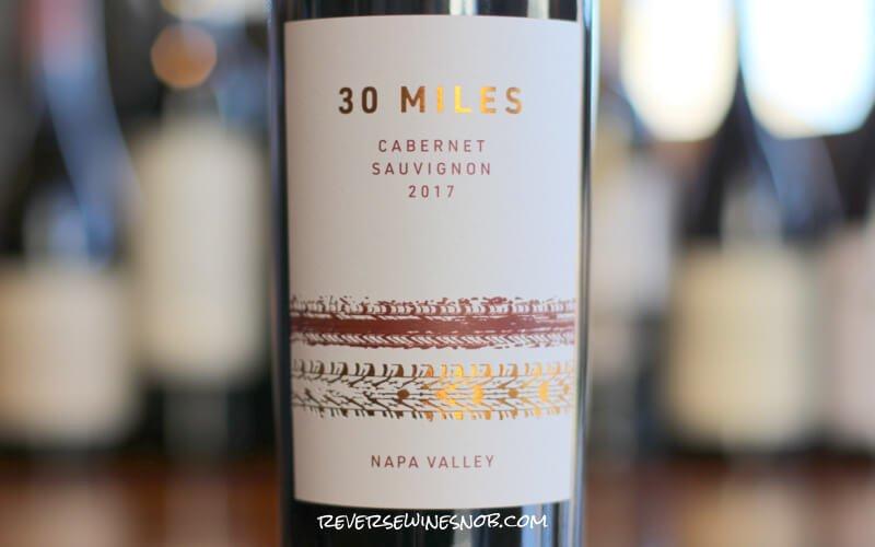 30 Miles Napa Valley Cabernet Sauvignon – Is Napa The New Value Destination?