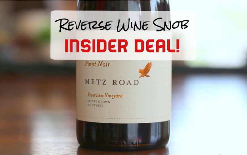 INSIDER DEAL! Perfectly Pleasing Pinot 50% Off! Metz Road Riverview VIneyard Pinot Noir