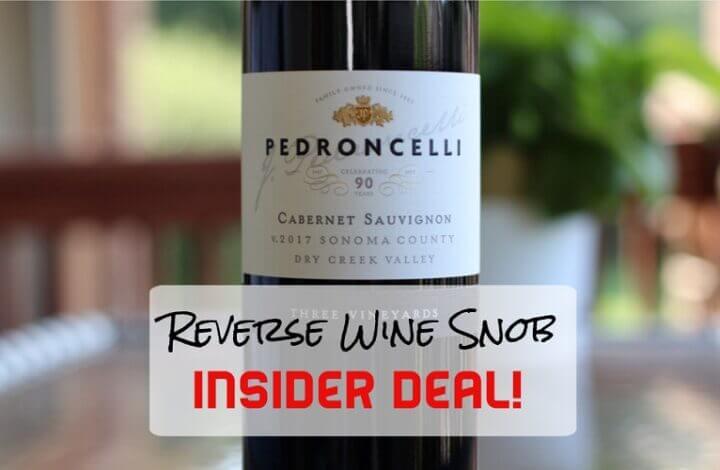 INSIDER DEAL! Pedroncelli Three Vineyard Cabernet Sauvignon - A No-Brainer