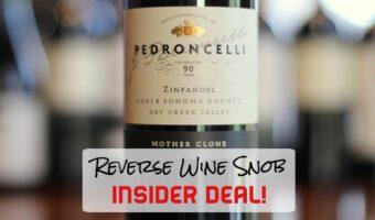 INSIDER DEAL! Pedroncelli Mother Clone Zinfandel – Hit The Mother Lode