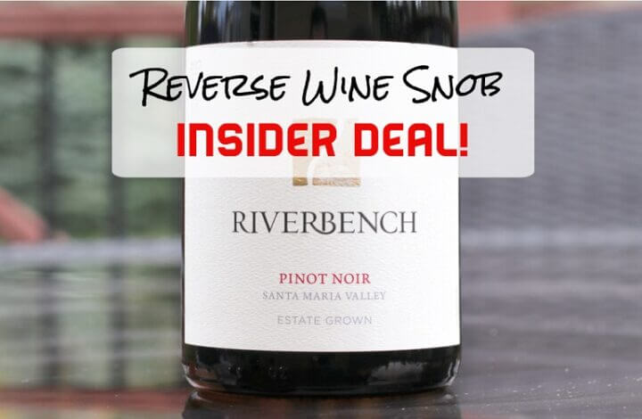 INSIDER DEAL! Riverbench Estate Pinot Noir - Very, Very Good