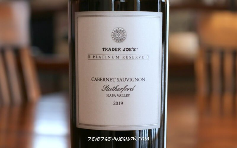 Trader Joe's Platinum Reserve Rutherford Napa Cabernet - Pretty Darn Nice