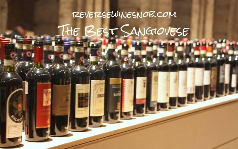 The Best Sangiovese - The Reverse Wine Snob Picks!