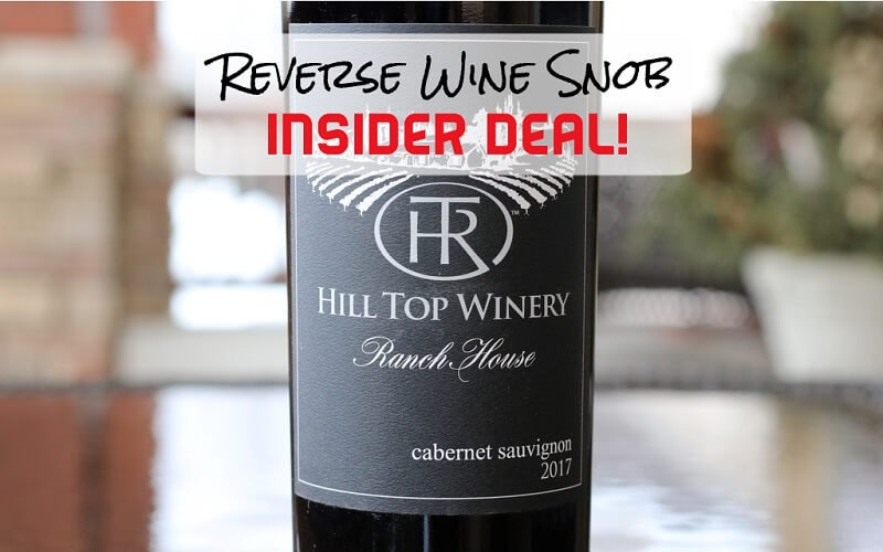 INSIDER DEAL! Hill Top Winery Ranch House Cabernet Sauvignon – Eye-Opening