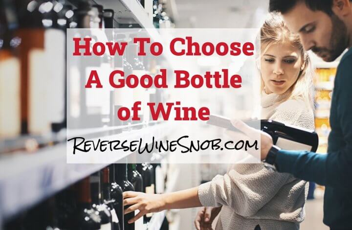How To Choose A Good Bottle of Wine