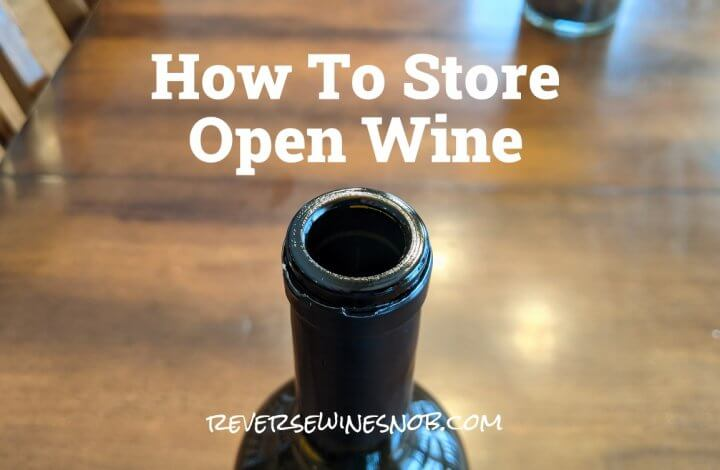 Keeping it Fresh - How To Store Open Wine