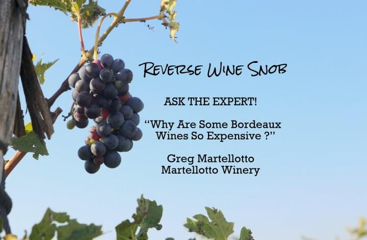 Why Are Some Bordeaux Wines So Expensive? Ask The Expert!