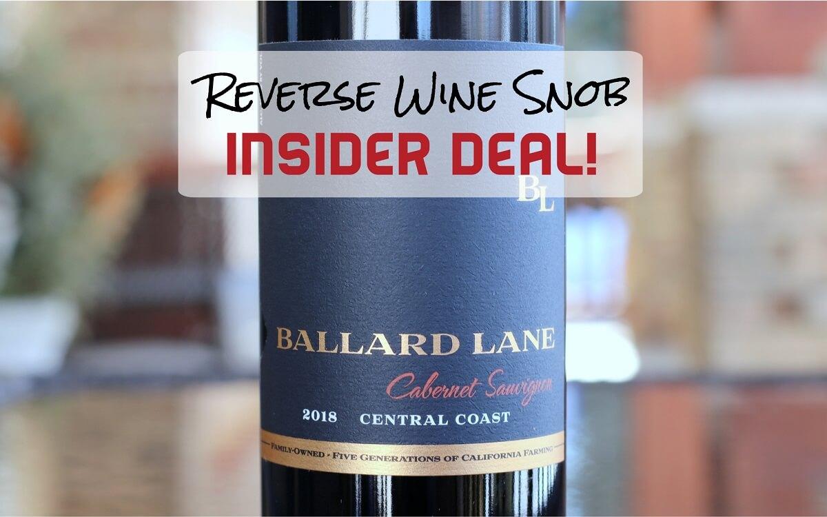 INSIDER DEAL! Ballard Lane Cabernet Sauvignon – Everyday