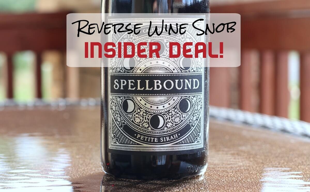 INSIDER DEAL! Spellbound Petite Sirah - 6 Bottles for Just $49.99