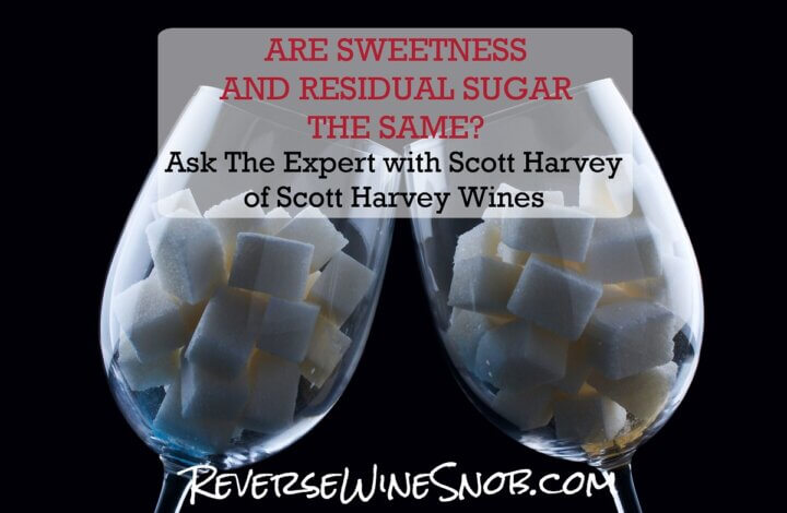 Ask The Expert! Are Sweetness and Residual Sugar the Same in Wine?