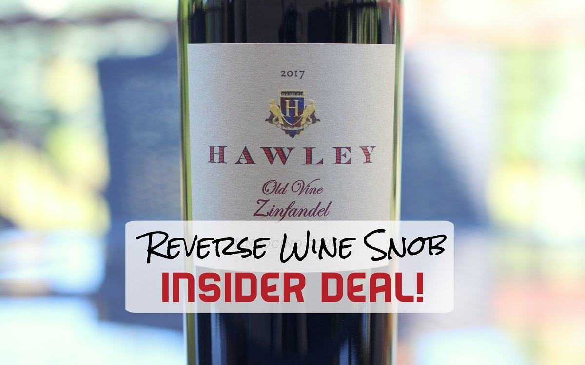 INSIDER DEAL! Hawley Winery Old Vine Zinfandel – Classically Delicious