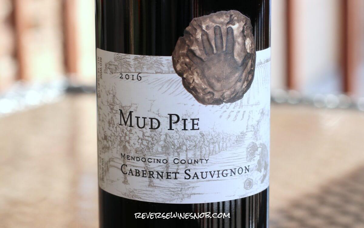 Mud Pie Cabernet Sauvignon - Ripe and Rich