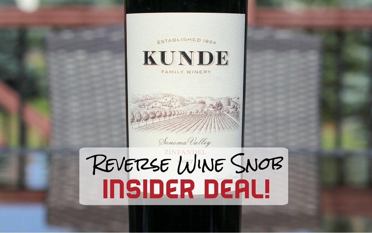 INSIDER DEAL! Kunde Sonoma Valley Zinfandel – Delightful