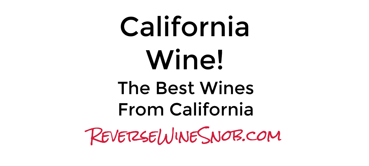 California Wine! The Best Wines From California