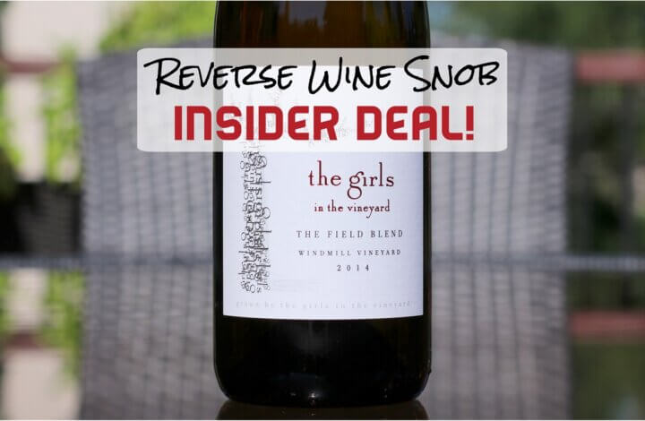 INSIDER DEAL! The Girls In The Vineyard The Field Blend - Darn Near Perfect