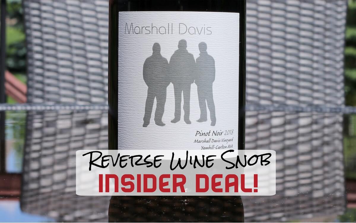 INSIDER DEAL! Marshall Davis Vineyard Yamhill-Carlton AVA Estate Pinot Noir