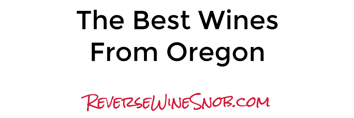 Oregon Wine - The Best Wines From Oregon