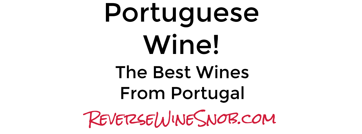 Portuguese Wine - The Best Wines From Portugal