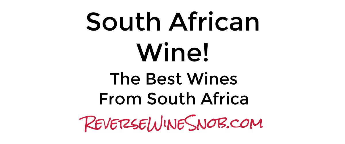 South African Wine! The Best Wines From South Africa