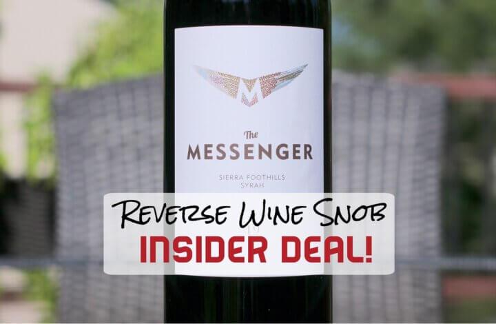 INSIDER DEAL! The Messenger Sierra Foothills Syrah - Value Alert!