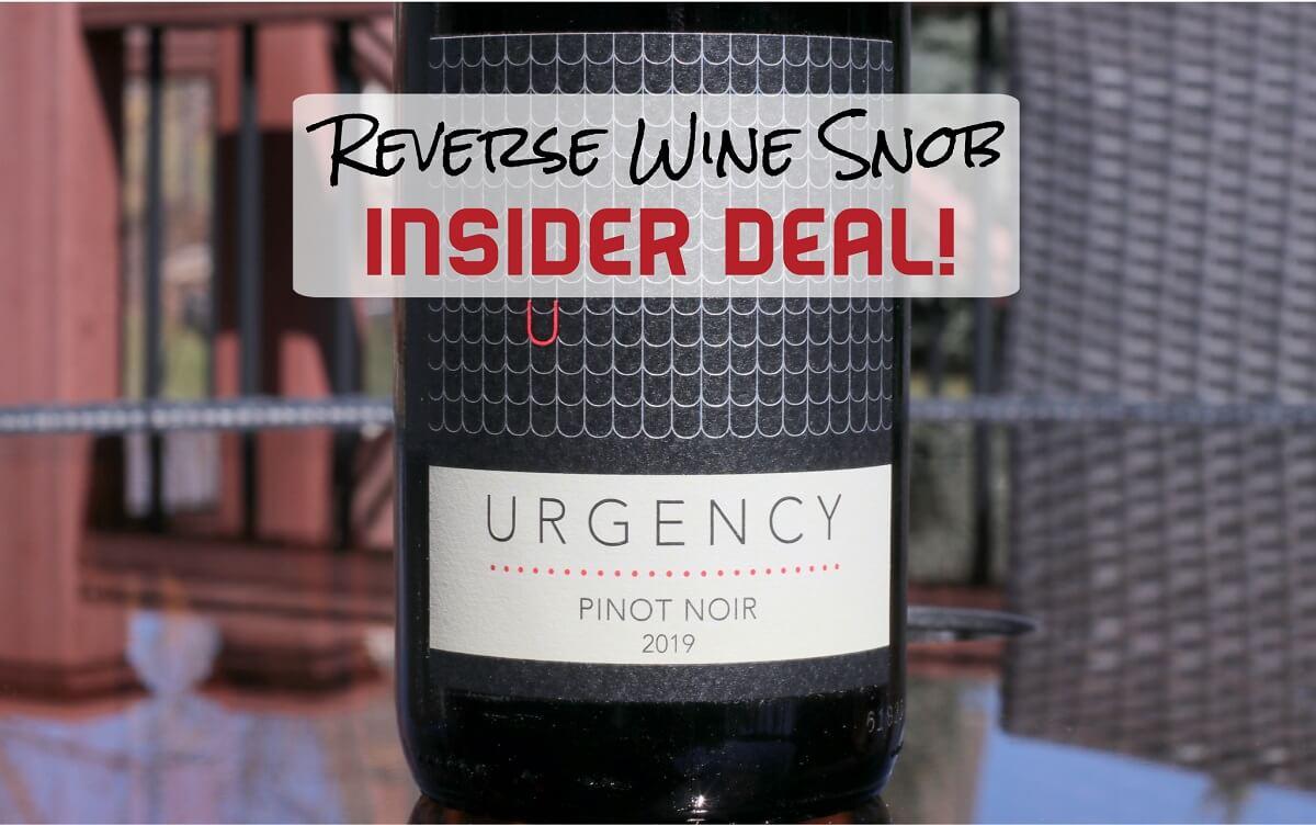 INSIDER DEAL! Urgency Pinot Noir - Better and Cheaper Than Meiomi